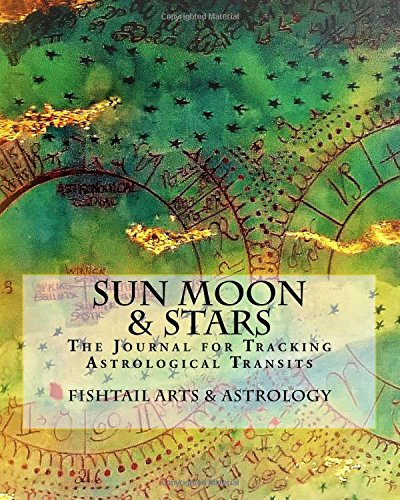 Journal Blythe (Sun Moon & Stars: The Journal for Tracking Astrological Transits (Astrology Workbook) (Volume 1))