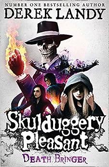 Skulduggery Pleasant 06. Death Bringer, by Derek Landy