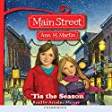 'Tis the Season: Main Street, Book 3 Audiobook by Ann M. Martin Narrated by Ariadne Meyers
