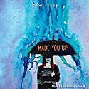 Made You Up Audiobook by Francesca Zappia Narrated by Amanda Ronconi