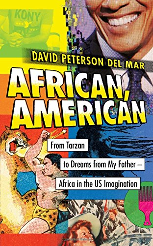 Search : African, American: From Tarzan to Dreams from My Father--Africa in the US Imagination