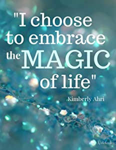 I Choose to Embrace the MAGIC of Life Notebook: Turquoise Teal Sparkle Journal (Large size 8.5 x 11) 100 wide rule pgs