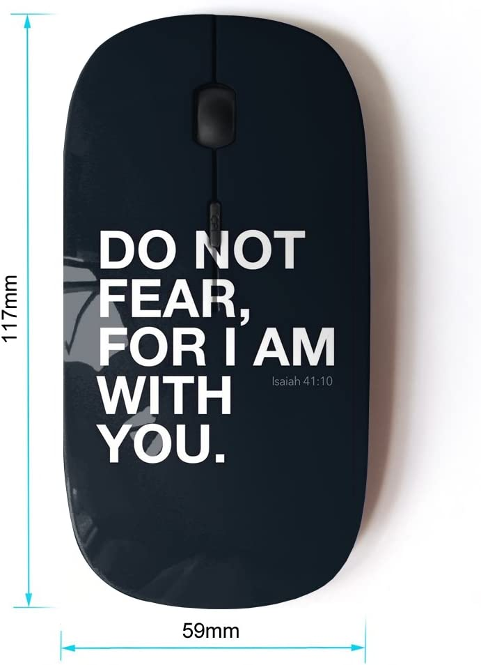Optical 2.4G Wireless Computer Mouse BIBLE VERSE ISAIAH 41:10 DO NOT FEAR, FOR I AM WITH YOU KOOLmouse