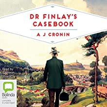 Dr Finlay's Casebook Audiobook by A. J. Cronin Narrated by Cameron Stewart