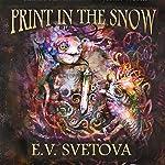 Print in the Snow: Anna's Adventure In The Wyssun World | E. V. Svetova