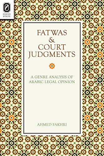 Fatwas and Court Judgments: A Genre Analysis of Arabic Legal Opinion