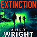 Extinction: Hell on Earth, Book 3 | Iain Rob Wright