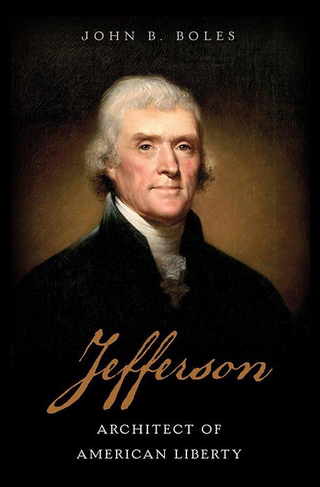 Jefferson: Architect of American Liberty: Amazon.es: Boles ...