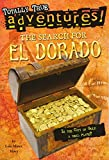 The Search for El Dorado (Totally True Adventures): Is the City of Gold a Real Place?