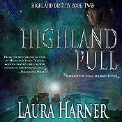 Highland Pull: Highland Destiny, Book 2 | Laura Harner, L.E. Harner