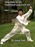 Yang Style Tai Chi Traditional Long Form 108: Part 1