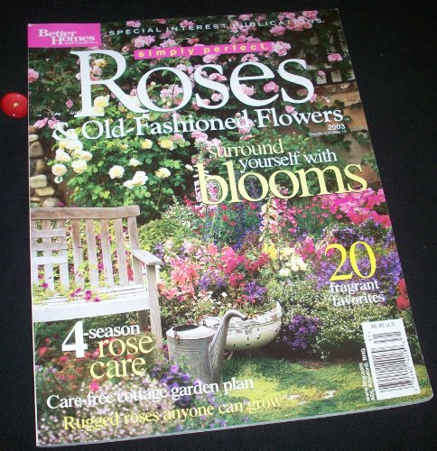 - Better Homes and Gardens - Special Interest Publications - Roses & Old-Fashioned Flowers 2003