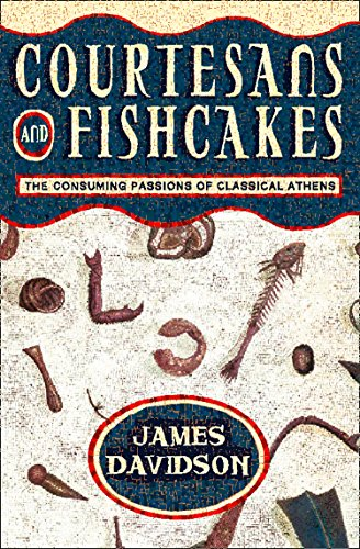 Courtesans and Fishcakes: The Consuming Passions of Classical Athens (Text - Fontana Fish