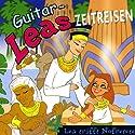 Lea trifft Nofretete (Guitar-Leas Zeitreisen, Teil 4) Hörspiel von Step Laube Gesprochen von: Anna Laube, Wolfgang Bahro, Anna Dramski