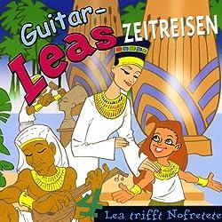 Lea trifft Nofretete (Guitar-Leas Zeitreisen, Teil 4)