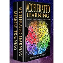 Accelerated Learning: 2 Manuscripts : Memory Training & Accelerated Learning