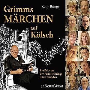 Grimms Märchen auf Kölsch Hörbuch