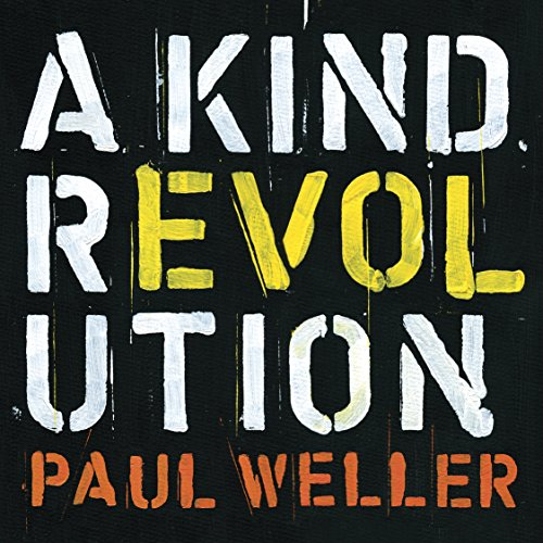 Paul Weller - A Kind Revolution[Deluxe Edition] (2017) [WEB FLAC] Download
