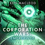 Emergence: The Corporation Wars, Book 3 | Ken MacLeod