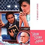 Great Stories Volume 6 (Dramatized) |  Your Story Hour