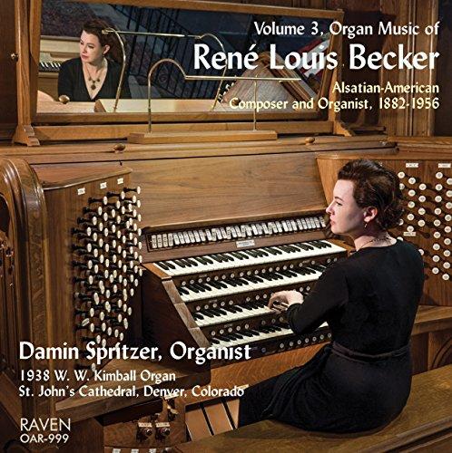 Organ Music of René Louis Becker, Vol. 3 ()