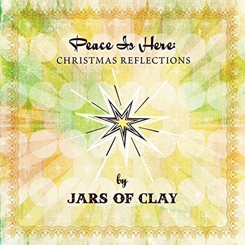 Peace Is Here: Christmas Reflections by Jars Of Clay (Of Jars Songs Christmas Clay)