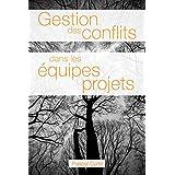 Gestion des conflits dans les équipes projet multimédia (French Edition)