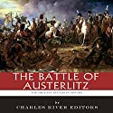 The Greatest Battles in History: The Battle of Austerlitz Audiobook by  Charles River Editors Narrated by Robert Diepenbrock