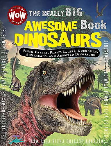 The Really Big Awesome Dinosaurs Book (Wow - Really Big Books)