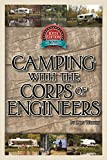 Camping With the Corps of Engineers: The Complete Guide to Campgrounds Built and Operated by the U.S. Army Corps of Engineers (Wright Guides)