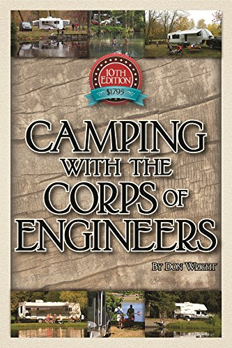 Camping With The Corps Of Engineers  The Complete Guide To Campgrounds Built And Operated By The U S  Army Corps Of Engineers  Wright Guides