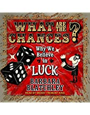 What Are the Chances?: Why We Believe in Luck