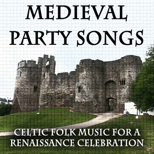 Medieval Party Songs: Celtic Folk Music for a