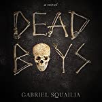 Dead Boys   Gabriel Squailia