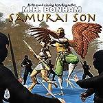 Samurai Son: The Stormhammer Chronicles, Book 1 | M. H. Bonham