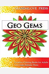 Geo Gems Three: 50 Geometric Design Mandalas Offer Hours of Coloring Fun! Everyone in the family can express their inner artist! Paperback