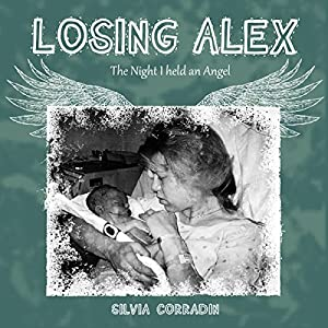 Losing Alex: The Night I Held an Angel Audiobook