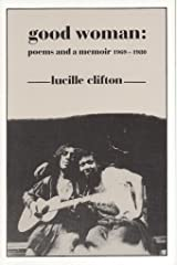 Good Woman: Poems and a Memoir 1969-1980 (American Poets Continuum Book 14) Kindle Edition