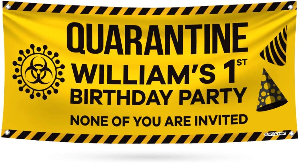 Custom Quarantine Birthday Banner Sign 36 x 96 A 13 oz Heavy Duty Waterproof Personalized Quarantine Birthday Vinyl Banner with Metal Grommets