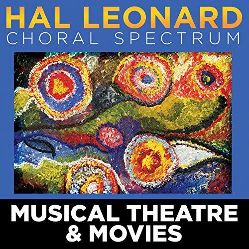 2016 Hal Leonard Choral Spectrum: Musical Theatre & Movies (Hal Choral Music Leonard)