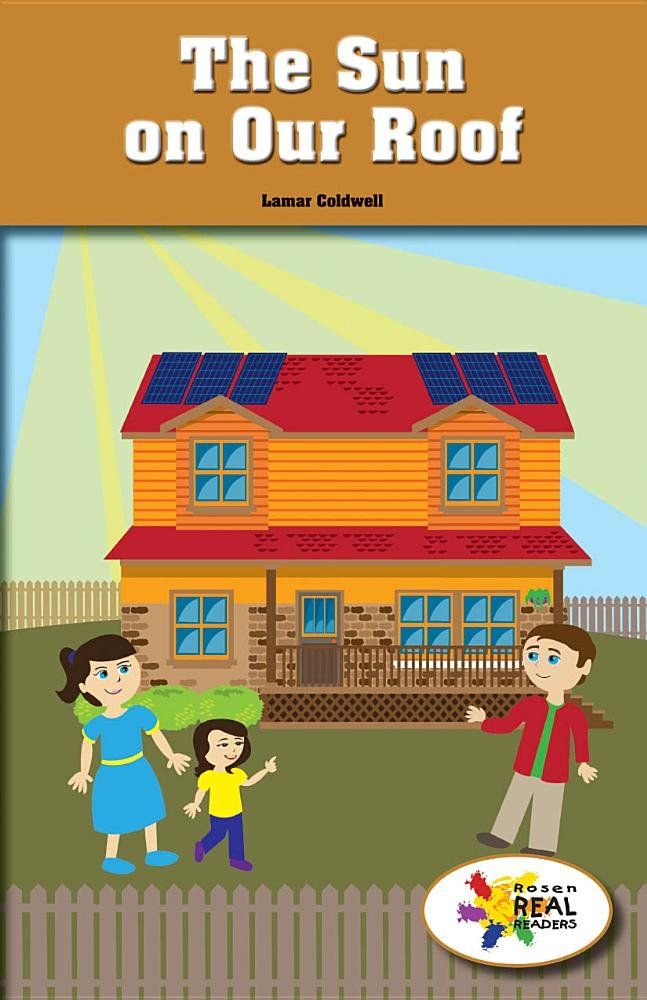 Read Online The Sun on Our Roof (Rosen Real Readers: Social Studies Nonfiction / Fiction: Fam) PDF