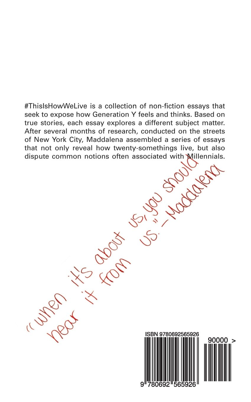 A Thesis For An Essay Should Thisishowwelive Exposing How Generation Y Feels Loves And Creates  Maddalena Alecce Chris Muscari Davidson Adames   Amazoncom Books English As A World Language Essay also Informative Synthesis Essay Thisishowwelive Exposing How Generation Y Feels Loves And Creates  Model Essay English