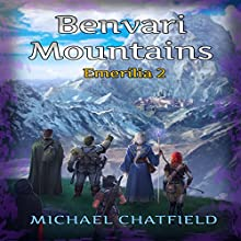 Benvari Mountains: Emerilia, Book 2 Audiobook by Michael Chatfield Narrated by Tristan Morris