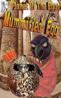 Planet Of The Eggs-: Mummified Egg by [Bechko, Peggy, Brash Sorensen, Charlene]