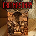 The Origin of Freemasonry: Where Did it All Begin | David Harrison