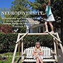 Neurodiversity: A Humorous and Practical Guide to Living with ADHD, Anxiety, Autism, Dyslexia, the Gays, and Everyone Else Audiobook by Lois Prislovsky PhD, Barb Rentenbach Narrated by Lois Prislovsky PhD, Chad Dougatz, John Bond, Jery Yarber, Carol Riggs Holloway