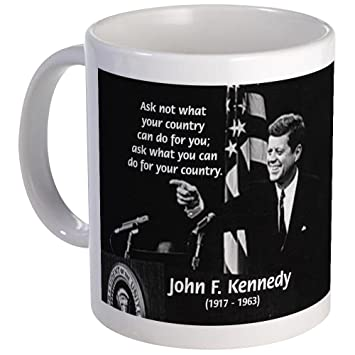 Amazoncom Cafepress Famous Quote From Jfk Mug Unique Coffee