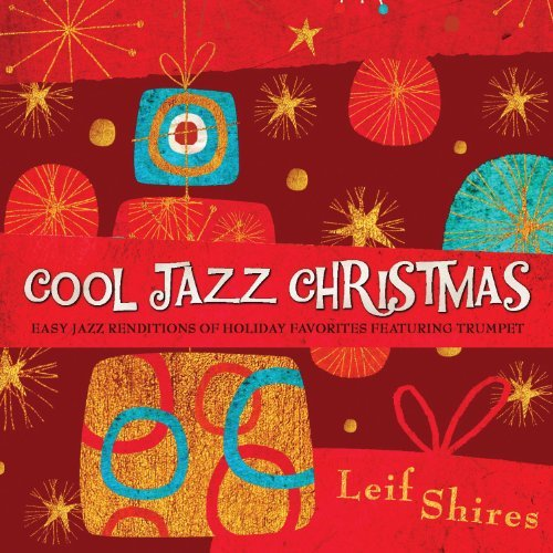 Cool Jazz Christmas von Leif Shires