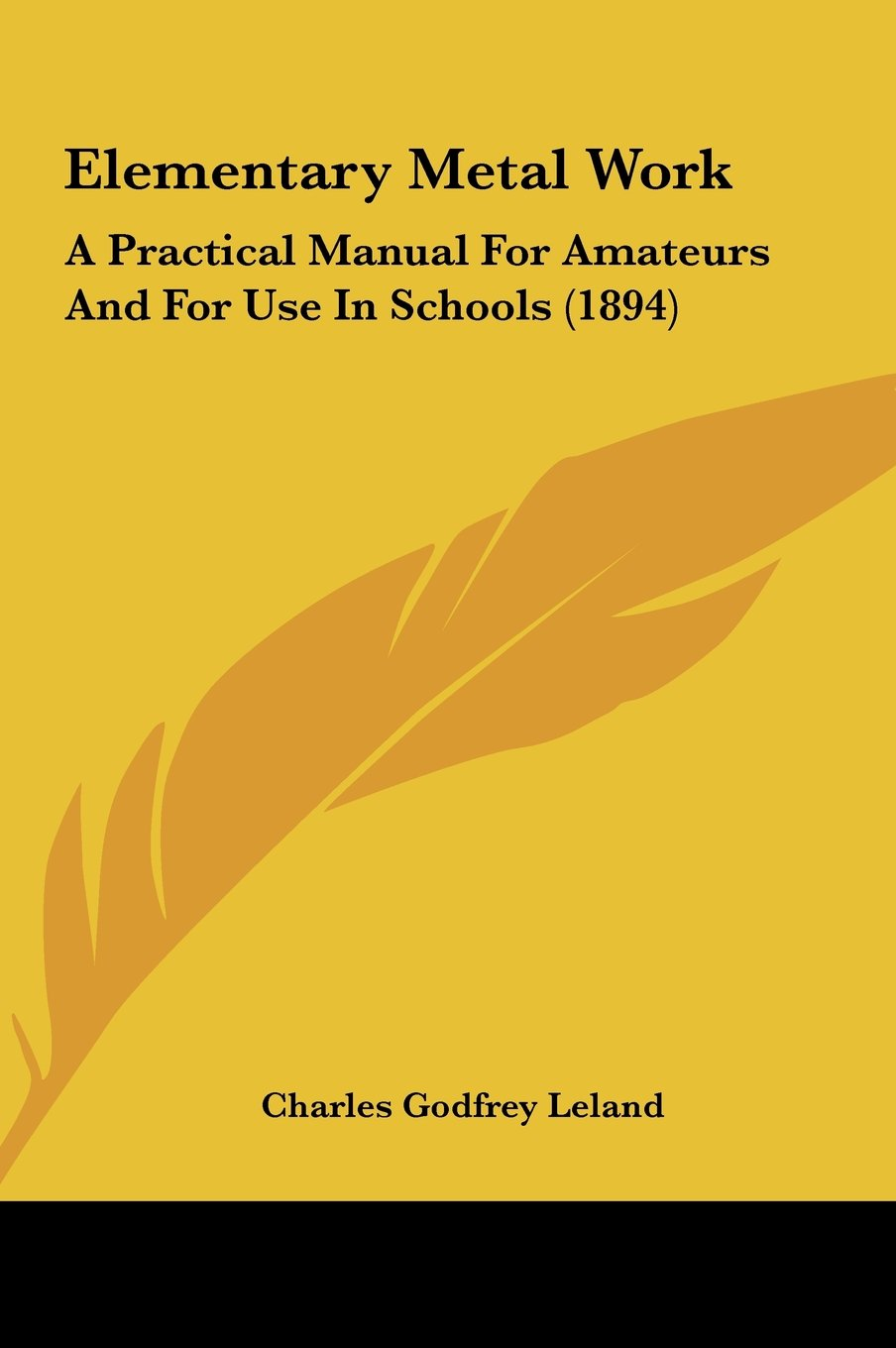 Elementary Metal Work: A Practical Manual For Amateurs And For Use In Schools (1894) PDF