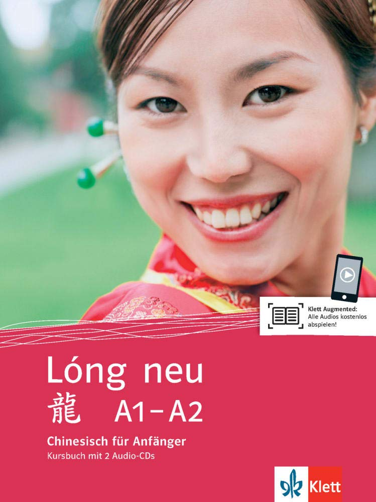 Lóng Neu A1 A2  Chinesisch Für Anfänger. Kursbuch + 2 Audio CDs  Lóng Neu   Chinesisch Für Anfänger